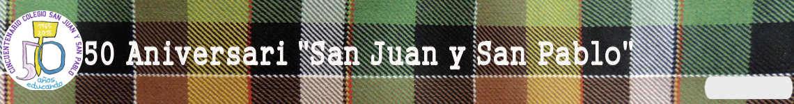 """50 Anviersari """"San Juan y San Pablo"""""""